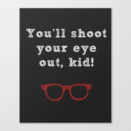You'll shoot your eye out, kid Canvas Print
