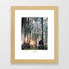 Bring a Friend Framed Art Print