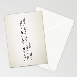 """""""I know so many last words. But I will never know hers."""" - John Green Stationery Cards"""