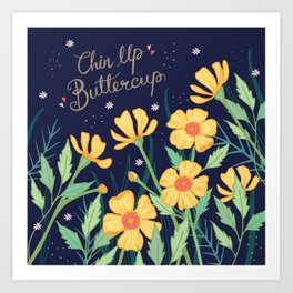 Chin Up Buttercup Art Print