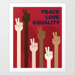 Peace Love Equality for All Art Print