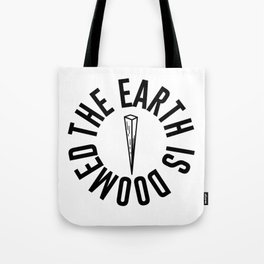The Earth is Doomed Wooden Stake Graphic Tote Bag