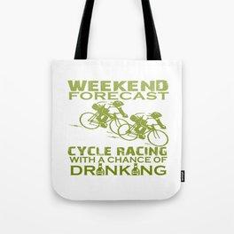 WEEKEND FORECAST CYCLE RACING Tote Bag