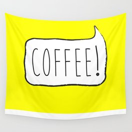 COFFEE! Wall Tapestry