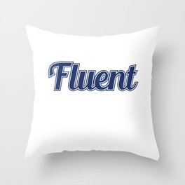 """I Speak Fluent Sarcasm"" tee design perfect to mock your friends this holiday! Go get it now!  Throw Pillow"