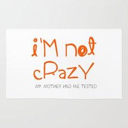 I'm not crazy Rug