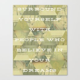 Surround Yourself Canvas Print