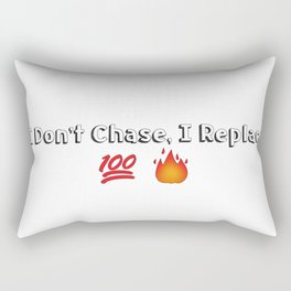 I don't chase i replace Rectangular Pillow
