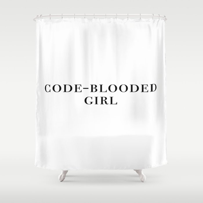 Code-blooded girl Shower Curtain