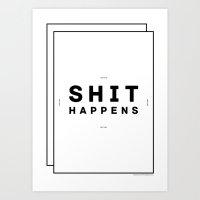 Shit Happens Art Print