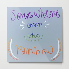 Over the rainbow Metal Print