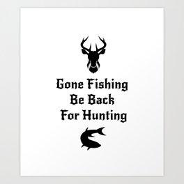 Fishing And Hunting Funny Hunter Gifts Kunstdrucke