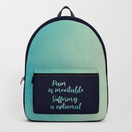 Pain Is Inevitable Suffering Is Optional Backpack