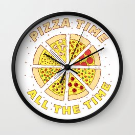 Pizza Time All the Time Wall Clock