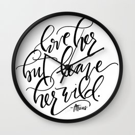 Leave Her Wild Wall Clock