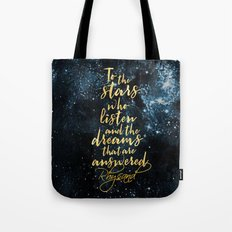To the stars who listen Tote Bag