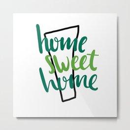 Home Sweet Home Vermont Metal Print