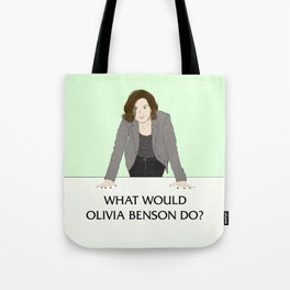 What Would Olivia Benson Do? Tote Bag