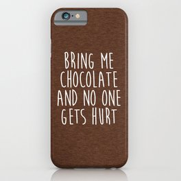 Bring Me Chocolate Funny Quote iPhone Case