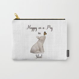 Happy as a Pig in Sh!t Funny Art Witty Decor A505 Carry-All Pouch