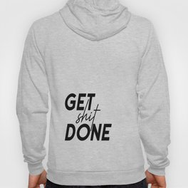 Get Shit Done, Typography Poster, Printable Art, Office Decor, Motivational Poster Hoody