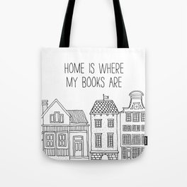 Home is Where My Books Are Tote Bag