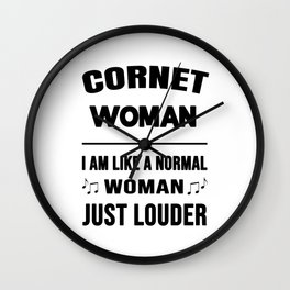 Cornet Woman Like A Normal Woman Just Louder Wall Clock