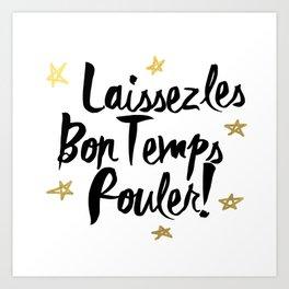 Laissez Les Bons Temps Rouler! Art Print