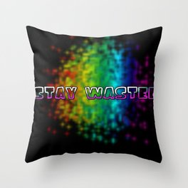 Stay Wasted Throw Pillow