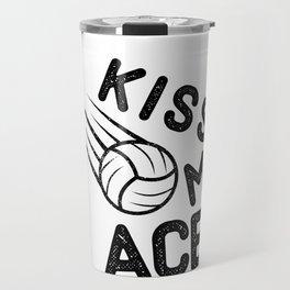 Kiss Ace Volleyball Volleyballer Gift Travel Mug