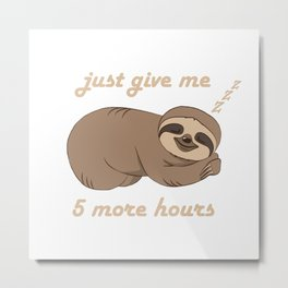 Sloth - 5 More Hours Metal Print