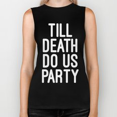 Till Death Do Us Party Music Quote Biker Tank