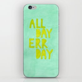 All Day Err Day iPhone Skin