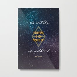 Everyone Is You Pushed Out Metal Print