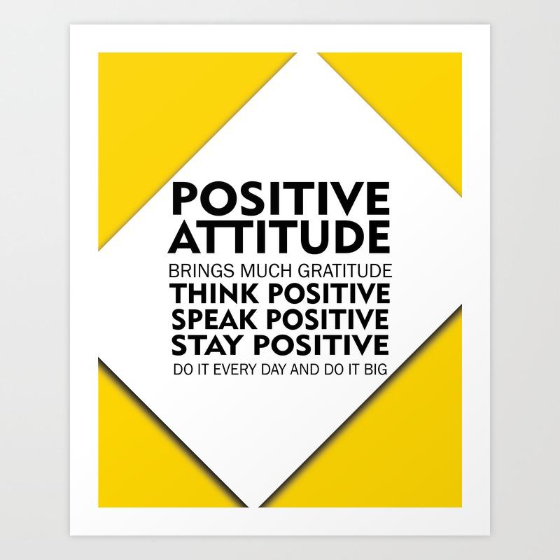 Positive Attitude Brings Much Gratitude Inspirational Quote Design Art Print By Creativeideaz Society6