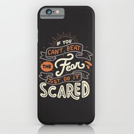 If You Can't Beat The Fear Just Do It Scared iPhone Case