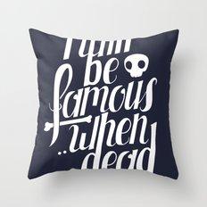 Famous.. Throw Pillow