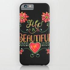 Life is Beautiful 2 iPhone 6 Slim Case
