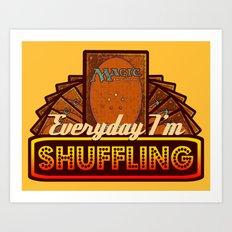 Everyday I'm Shuffling (No Dice Version)     Magic The Gathering Art Print