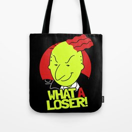 WHAT A LOSER! Tote Bag