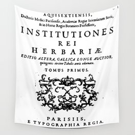 Institutiones Rei Herbariae 1700 Wall Tapestry