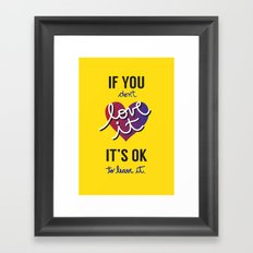 If you don't love it… A PSA for stressed creatives. Framed Art Print