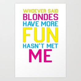 BRUNETTES HAVE MORE FUN T-SHIRT Art Print