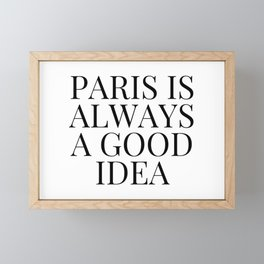 Paris is Always a Good Idea Framed Mini Art Print