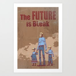 The Future is Bleak Propaganda Art Print
