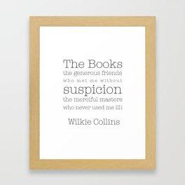 The Books! My generous friends! Framed Art Print
