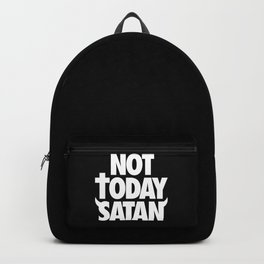 Not Today Satan Backpack
