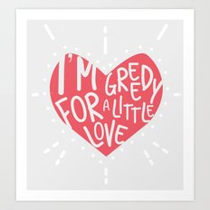 Greedy Love Art Print