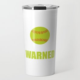 I'm the Girl Your Coach Warned You About Funny T-shirt Travel Mug