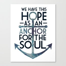 WE HAVE THIS HOPE. Canvas Print